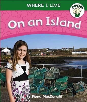 On an Island - Popcorn: Where I Live 5 (Paperback)