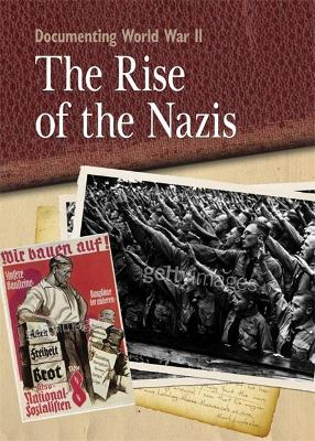 Documenting WWII: The Rise of the Nazis - Documenting WWII (Paperback)