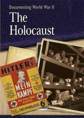 Documenting WWII: The Holocaust - Documenting WWII (Paperback)