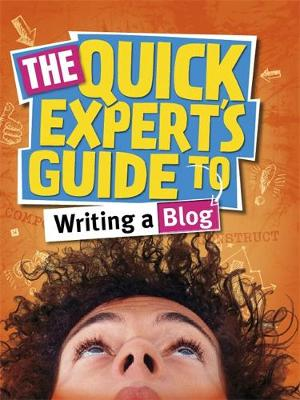 Quick Expert's Guide: Writing a Blog - Quick Expert's Guide (Paperback)