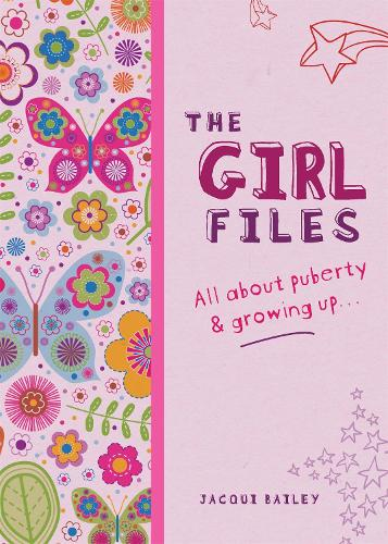 The Girl Files: All About Puberty & Growing Up (Paperback)