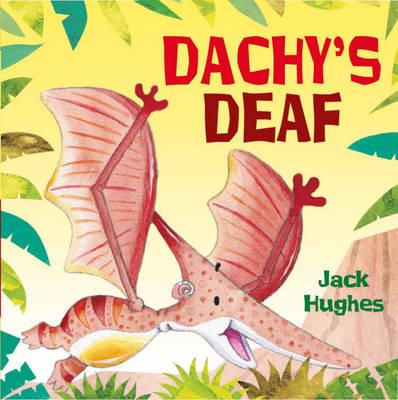 Dachy's Deaf - Dinosaur Friends 1 (Hardback)