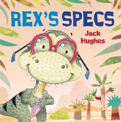 Rex's Specs - Dinosaur Friends 2 (Hardback)