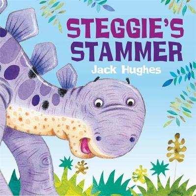 Steggie's Stammer - Dinosaur Friends 3 (Hardback)