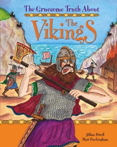 The Gruesome Truth About: The Vikings - Gruesome Truth About (Paperback)