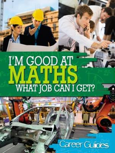 I'm Good At Maths, What Job Can I Get? - I'm Good at (Paperback)