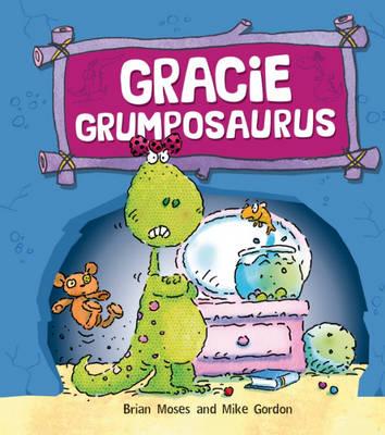 Gracie Grumposaurus - Dinosaurs Have Feelings, Too 3 (Hardback)
