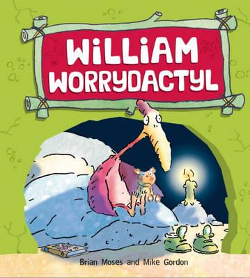 William Worrydactyl - Dinosaurs Have Feelings, Too 1 (Hardback)