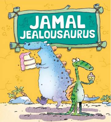 Jamal Jealousaurus - Dinosaurs Have Feelings, Too 4 (Hardback)