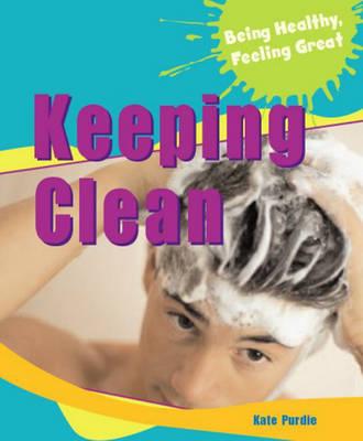 Keeping Clean - Being Healthy, Feeling Great (Paperback)