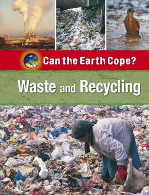 Waste and Recycling - Can the Earth Cope? (Paperback)