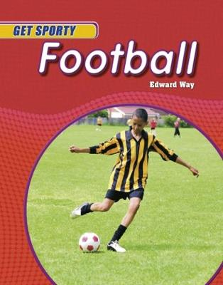 Get Sporty: Football - Get Sporty (Paperback)