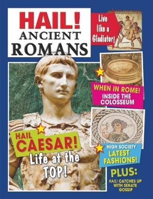 Hail!: Ancient Romans - Hail! (Paperback)