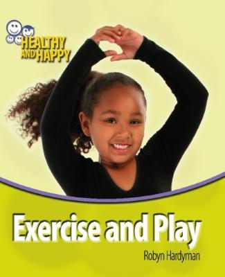 Exercise and Play - Healthy & Happy (Paperback)