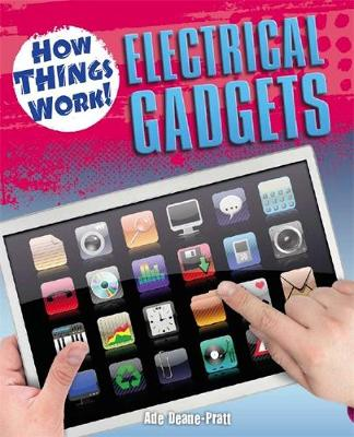 How Things Work: Electrical Gadgets - How Things Work (Paperback)