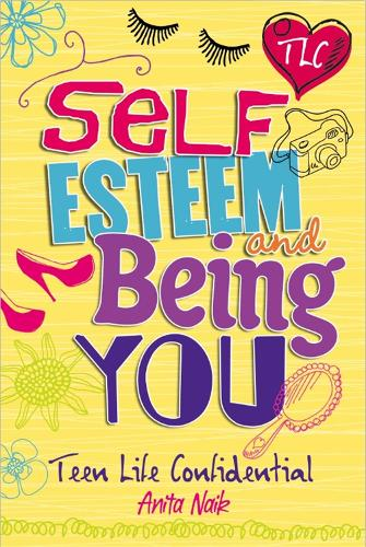 Teen Life Confidential: Self-Esteem and Being YOU - Teen Life Confidential (Paperback)