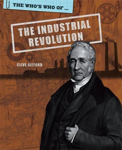 The Who's Who Of: Industrial Revolution - Who's Who of (Paperback)