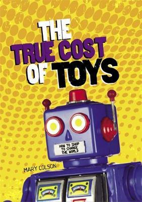 The True Cost of Toys - Consumer Nation No. 2 (Hardback)
