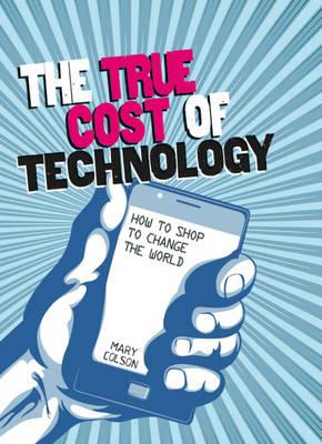 The True Cost of Technology - Consumer Nation 3 (Hardback)