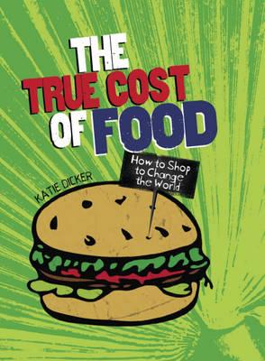 The True Cost of Food - Consumer Nation 1 (Hardback)