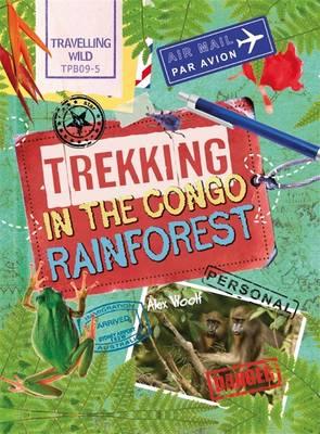 Trekking in the Congo Rainforest - Travelling Wild 1 (Hardback)