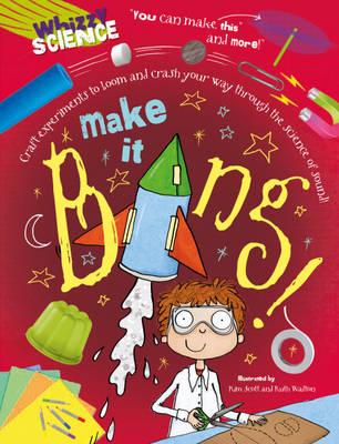 Make it Bang! - Whizzy Science 1 (Hardback)