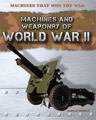 World War II - Machines That Won the War 2 (Hardback)