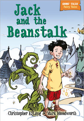 Jack and the Beanstalk - Short Tales: Fairy Tales 4 (Hardback)