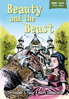 Short Tales Fairy Tales: Beauty and the Beast - Short Tales: Fairy Tales (Hardback)
