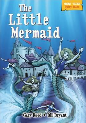 Short Tales Fairy Tales: Little Mermaid - Short Tales: Fairy Tales (Hardback)