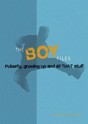 The Boy Files: Puberty, Growing Up and All That Stuff (Paperback)