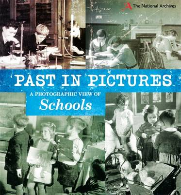 A Photographic View of Schools - Past in Pictures 3 (Hardback)