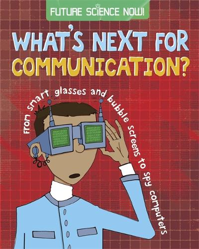 Future Science Now!: Communication - Future Science Now! (Hardback)