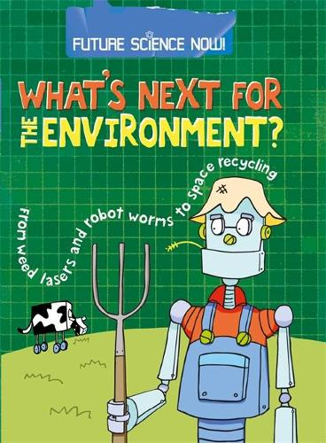 Future Science Now!: Environment - Future Science Now! (Hardback)