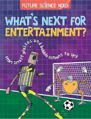 Future Science Now!: Entertainment - Future Science Now! (Hardback)