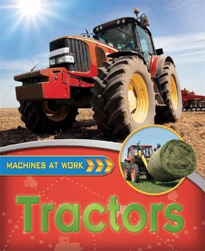 Machines At Work: Tractors - Machines at Work (Paperback)