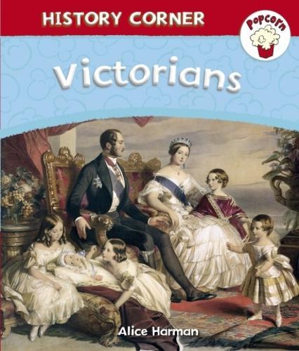 Popcorn: History Corner: Victorians - Popcorn: History Corner (Paperback)