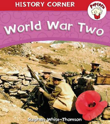 World War II - Popcorn: History Corner 16 (Hardback)