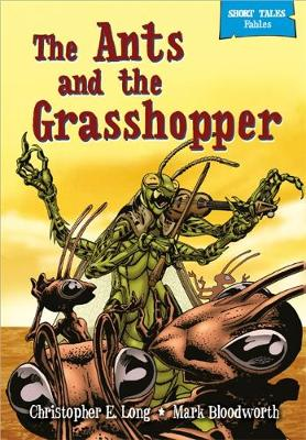 Short Tales Fables: The Ants and the Grasshopper - Short Tales Fables (Paperback)