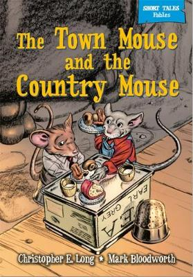 Short Tales Fables: The Town Mouse & The Country Mouse - Short Tales Fables (Paperback)