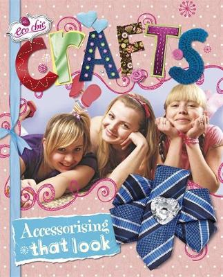 Crafts for Accessorising that Look - Eco Chic 4 (Paperback)