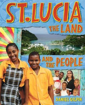 St Lucia: The Land and the People - St Lucia (Paperback)