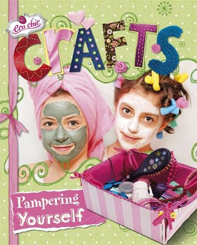 Eco Chic: Crafts for Pampering Yourself - Eco Chic (Paperback)