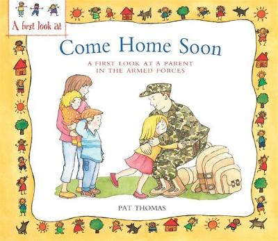 A Parent in the Armed Forces: Come Home Soon (Paperback)