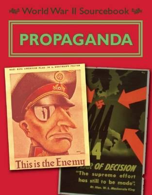 Propaganda - World War II Sourcebook 3 (Paperback)