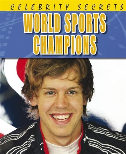 Celebrity Secrets: World Sports Champions - Celebrity Secrets (Paperback)