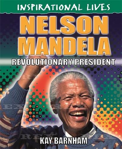 Inspirational Lives: Nelson Mandela - Inspirational Lives (Hardback)