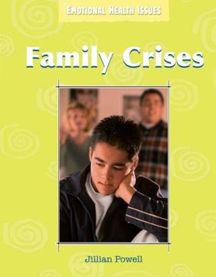 Emotional Health Issues: Family Crises - Emotional Health Issues (Paperback)