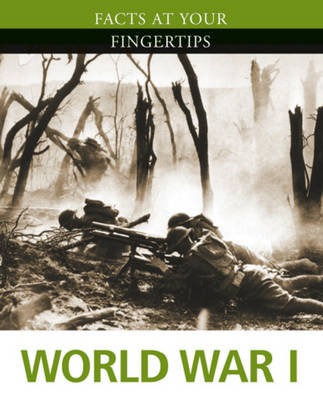 World War I - Facts at Your Fingertips: Military History No. 7 (Paperback)