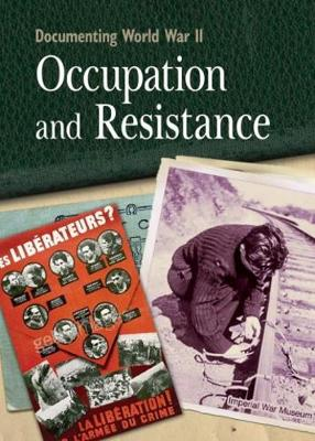 Documenting WWII: Occupation and Resistance - Documenting WWII (Paperback)